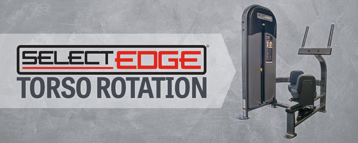 The SelectEDGE Torso Rotation 1116