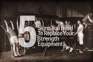 Five Signs You Need to Replace Your Strength Equipment
