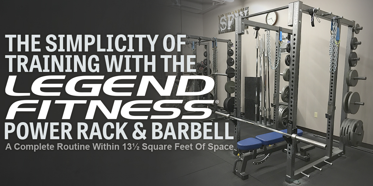 The Simplicity Of Training With The Legend Power Rack and Barbell