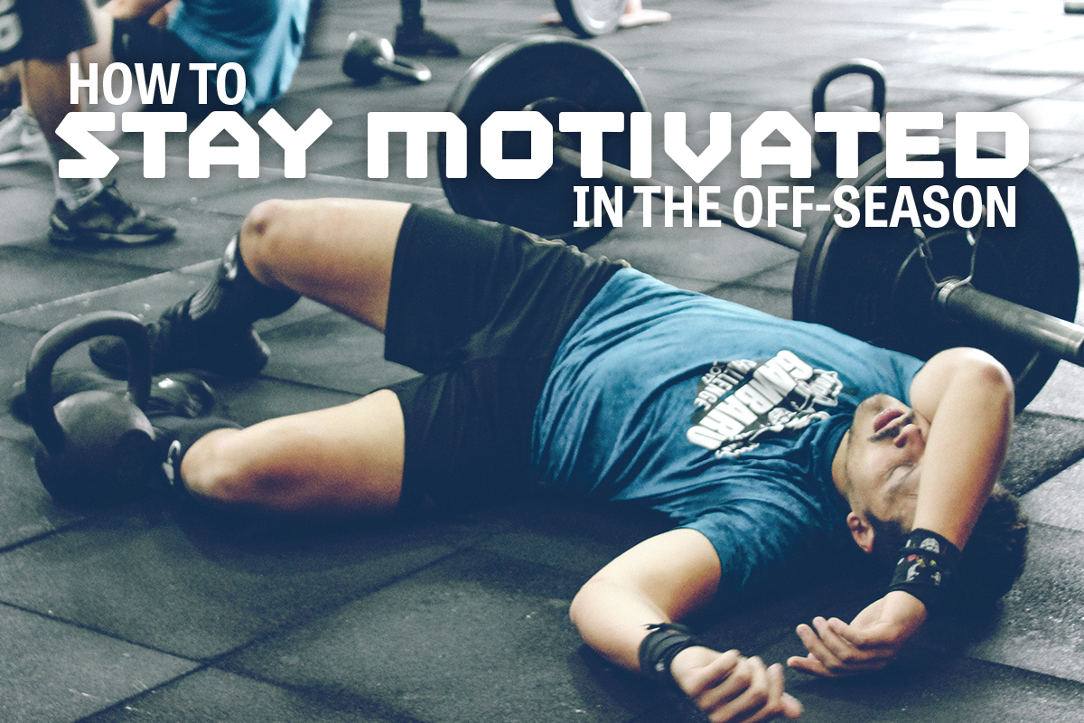 How to Stay Motivated in the Off-Season