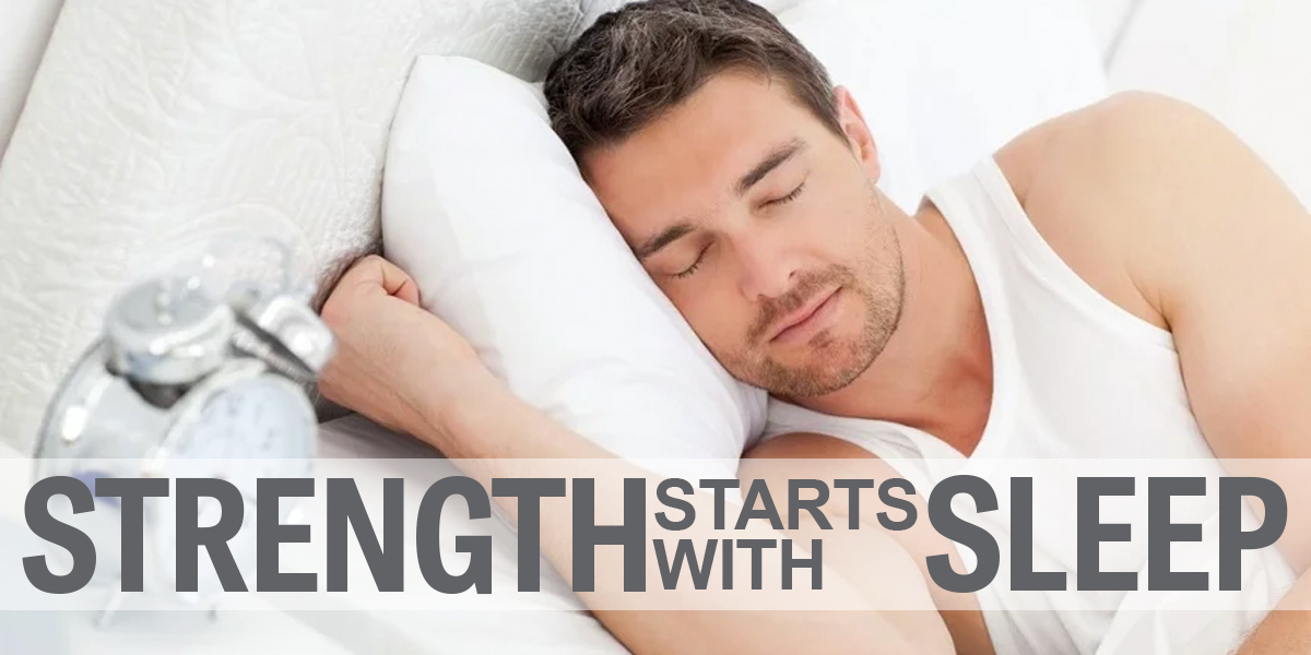 Strength Starts With Sleep